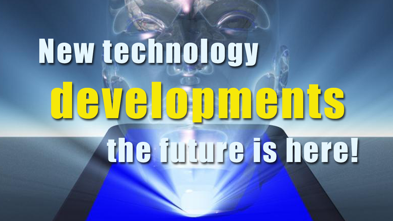 New Technology Developments The Future Is Here  Bcl31