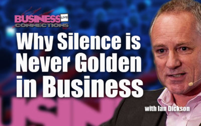 Why Silence Is Never Golden In Business BCL185