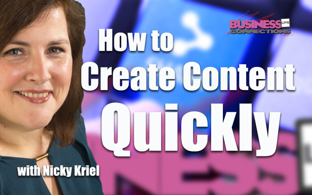 How to Create Content Quickly BCL228