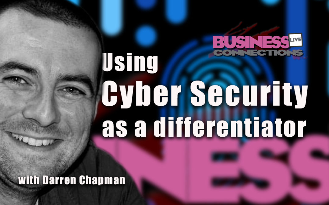 Using Cyber Security as a Differentiator BCL239