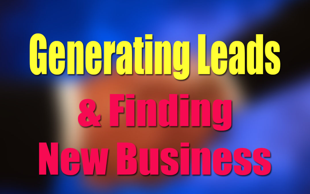 Generating Leads and Finding New Business