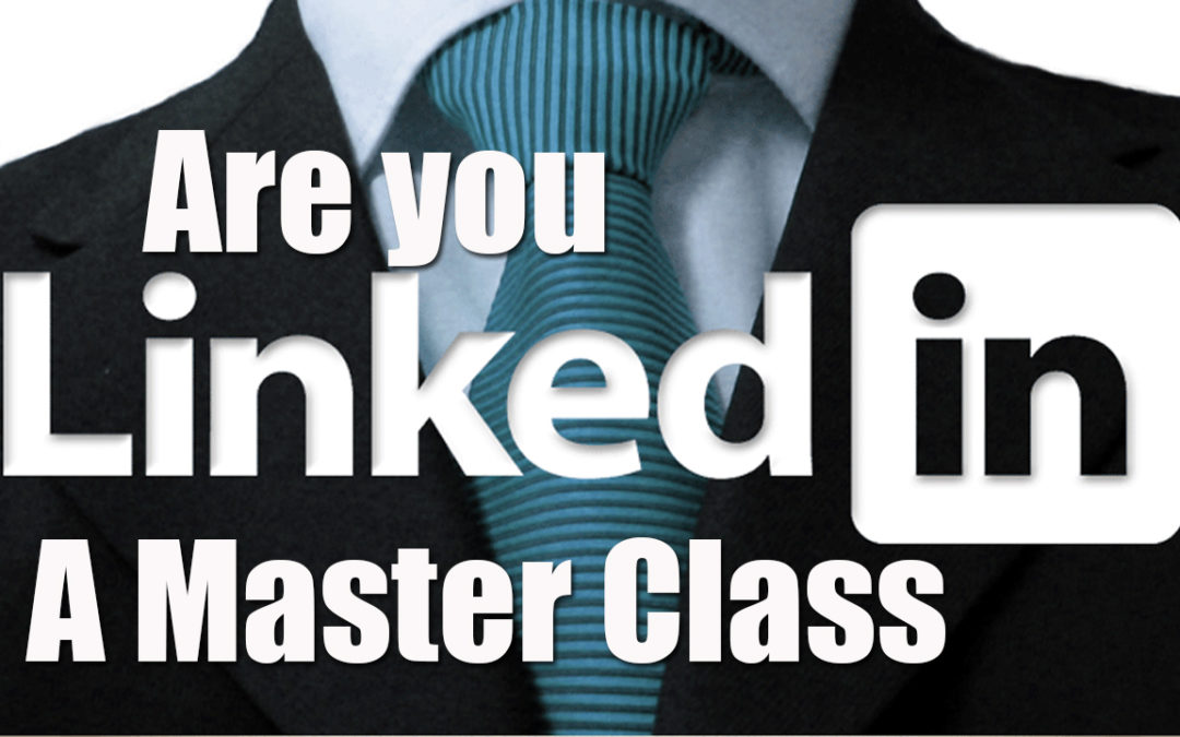 Are you Linkedin. A master class