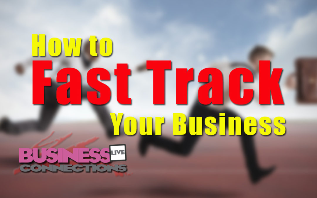 How to Fast Track Your Business