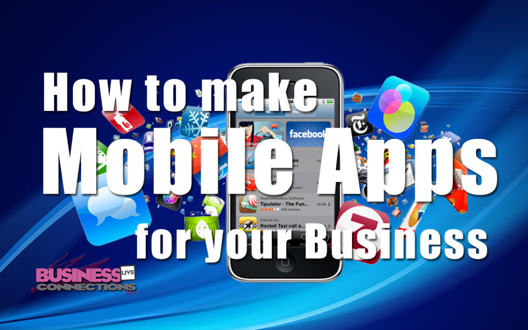 How to make Mobile Apps for your Business