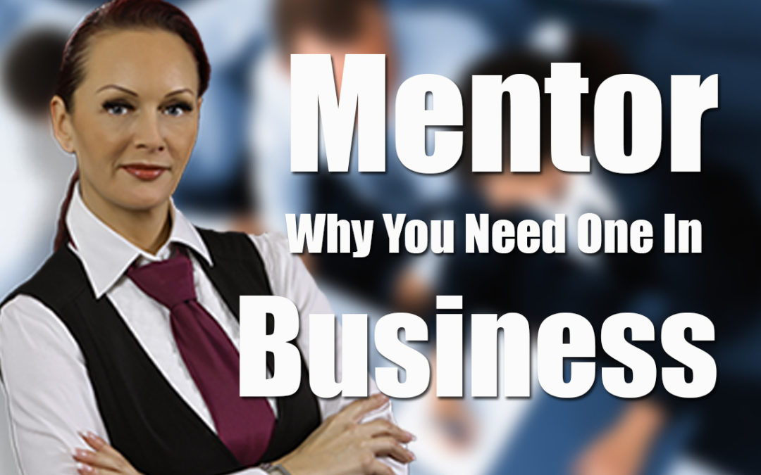 Mentor Why You Need One In Business BCL63
