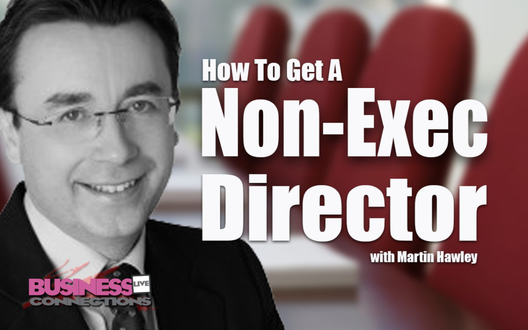 Martin Hawley why your Business needs an Exec Director
