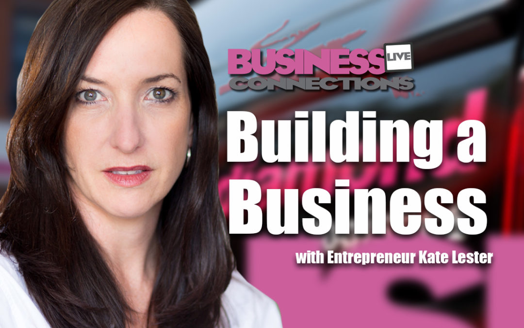 Kate Lester Building a Business