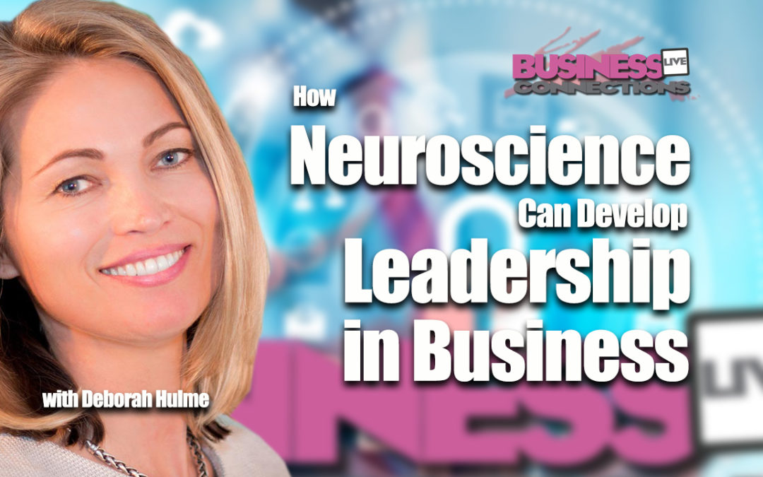 How Neuroscience Can Develop Leadership in Business BCL146