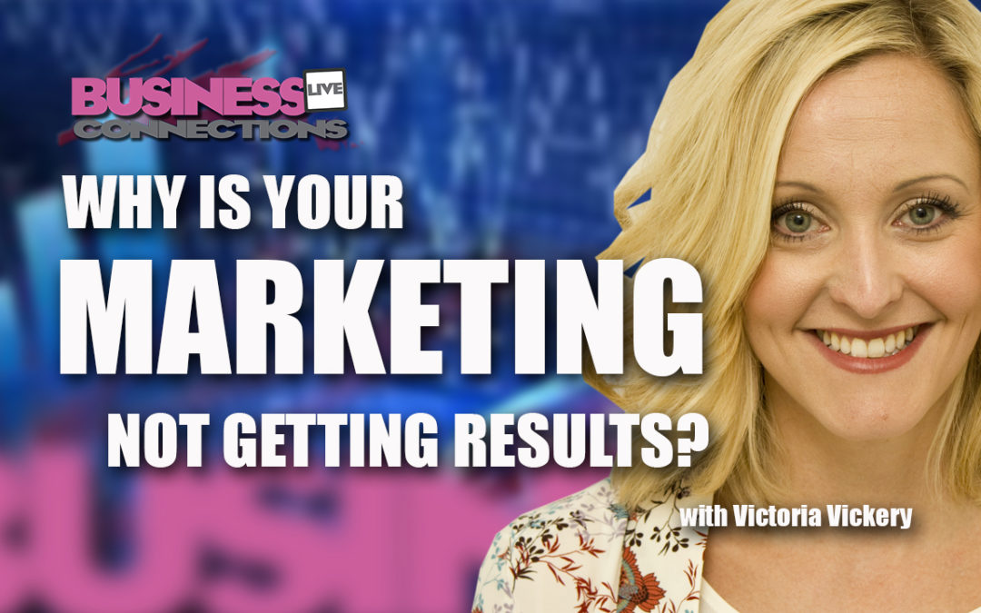 Why Is Your Marketing Not Getting Results BCL151