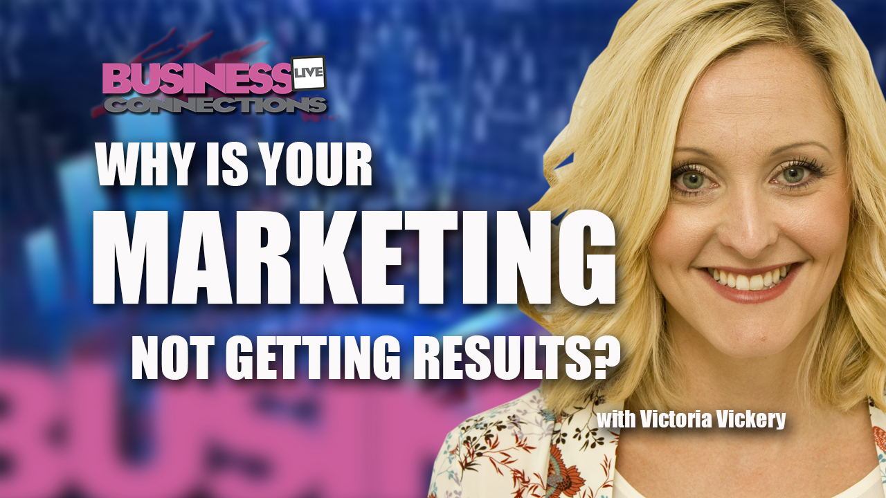 victoria vickery is your marketing not working