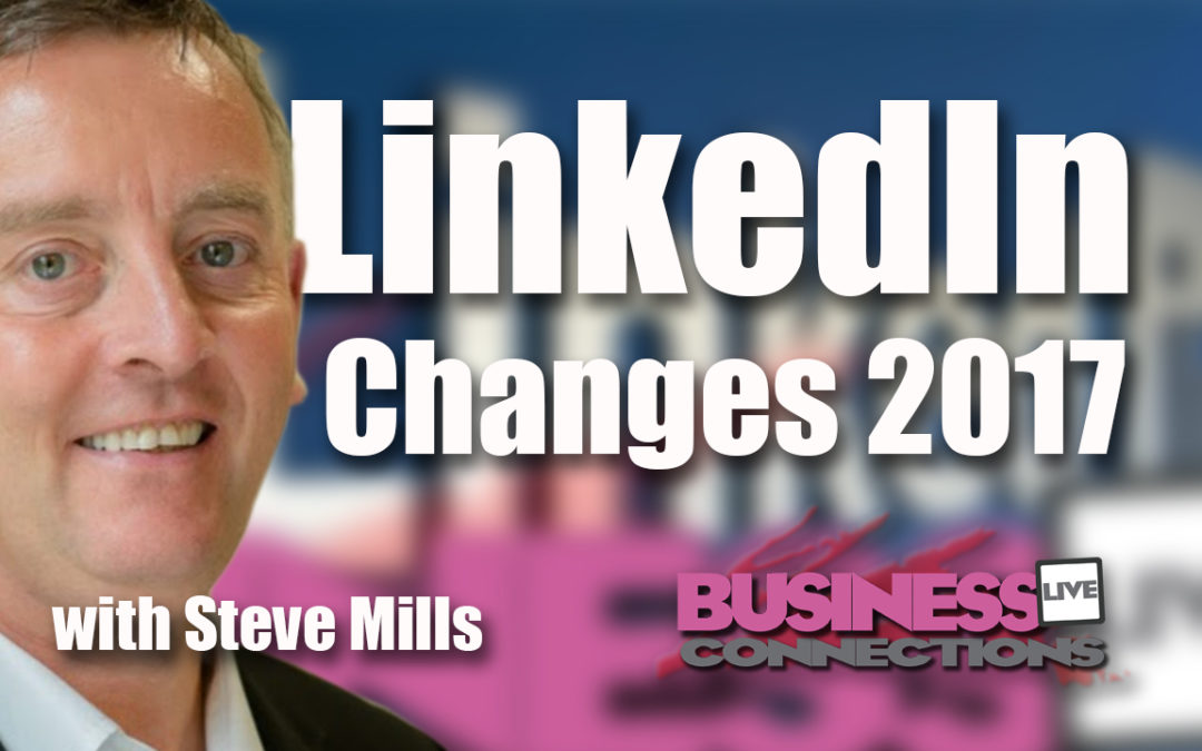LinkedIn Changes 2017 Are you Ready BCL168