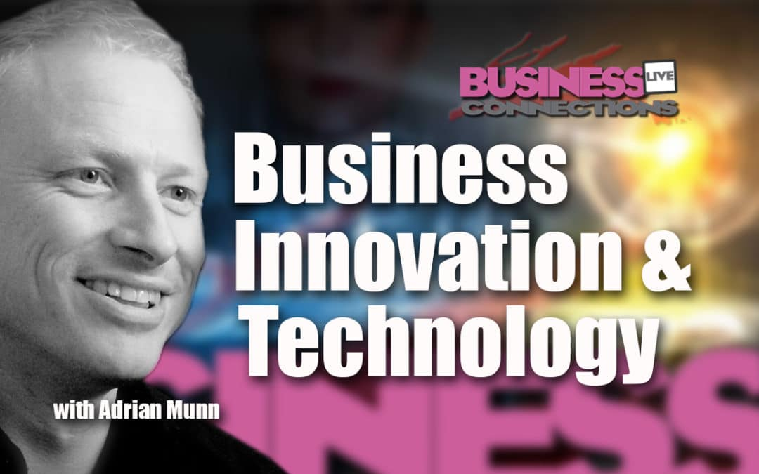 Adrian Munn Business Innovation and Technology