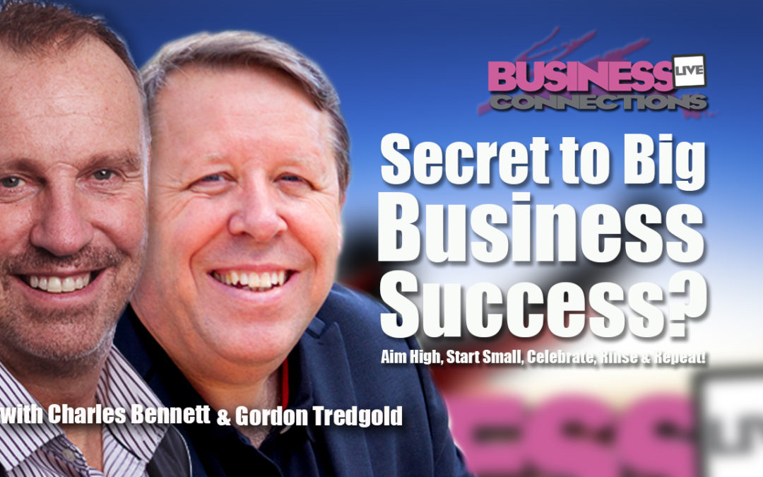 Secret To Big Business Success Gordon Tredgold and Charles Bennett