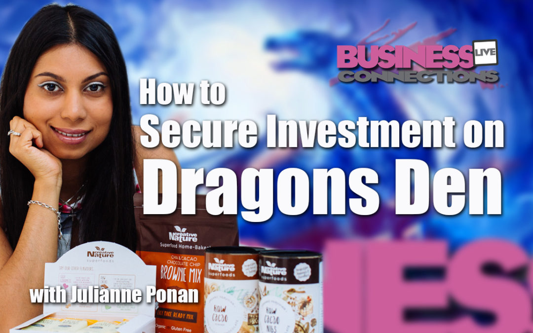 Julianne Ponan How to get investment on Dragons Den