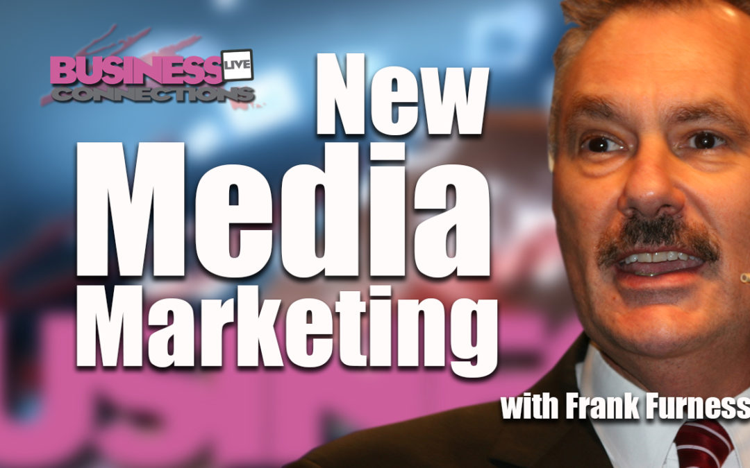 New Media Marketing with Frank Furness