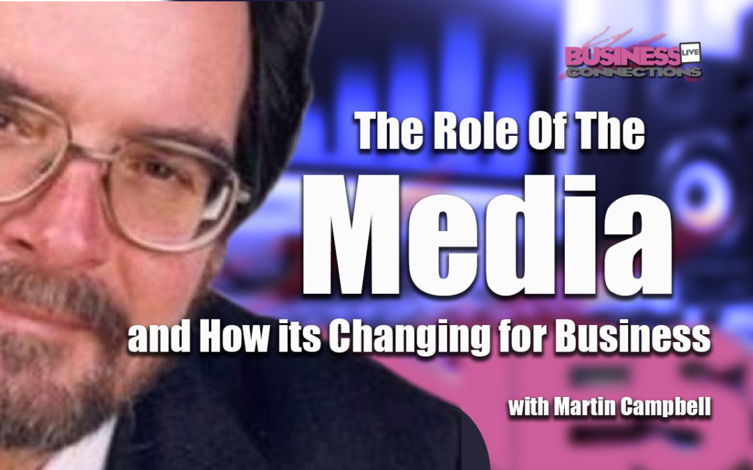 The roll of the media with Martin Campbell