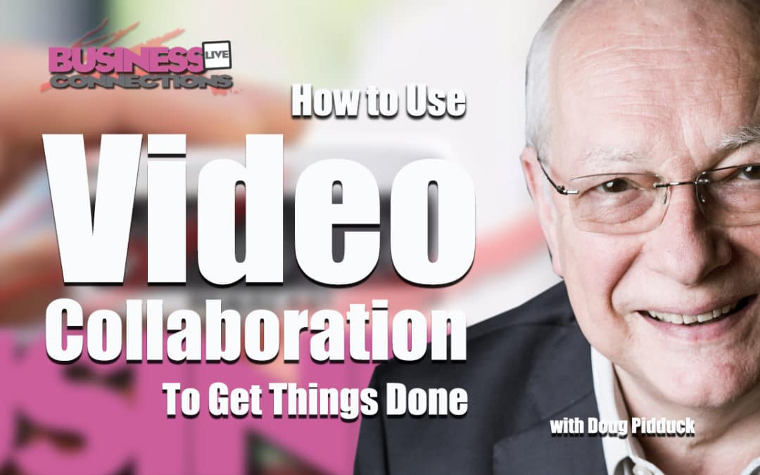 How Video Collaboration can gets things done BCL 228