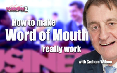 Making Word of Mouth Really Work BCL229