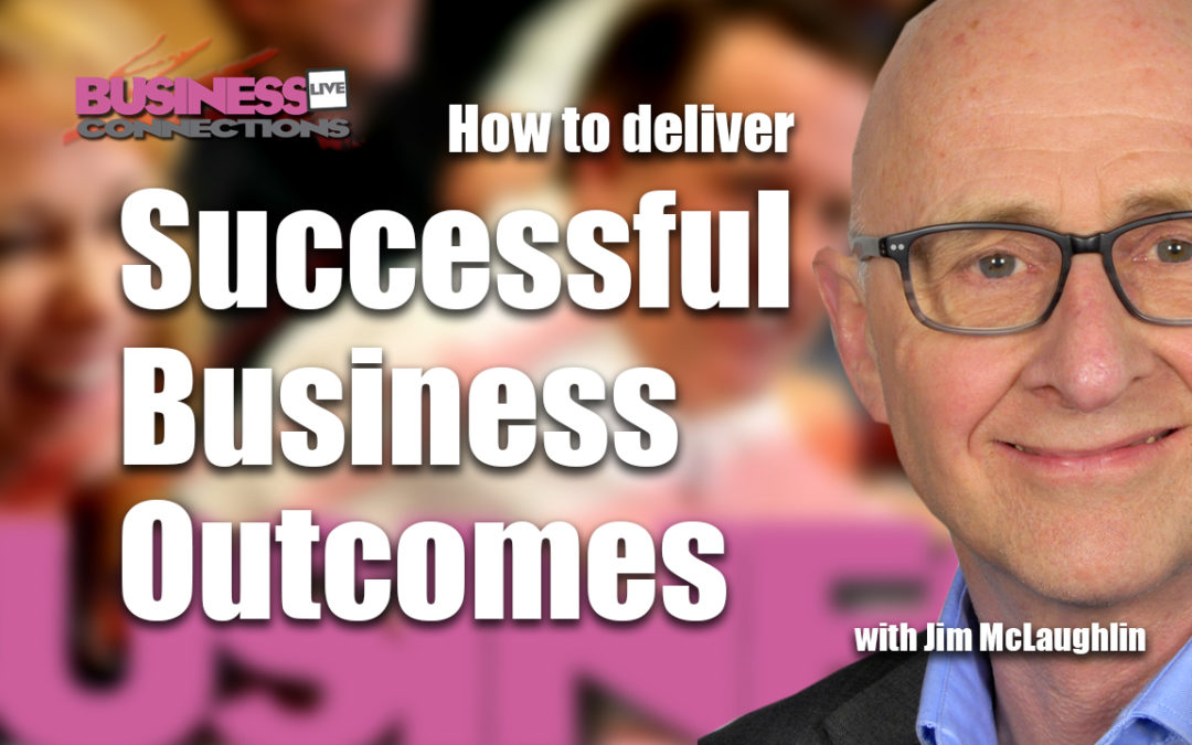 How To Deliver Successful Business Outcomes BCL234