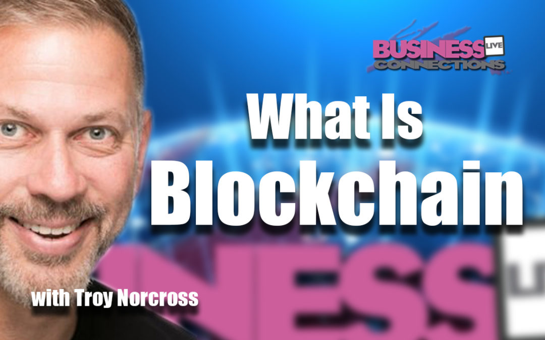 Troy Norcross what is blockchain