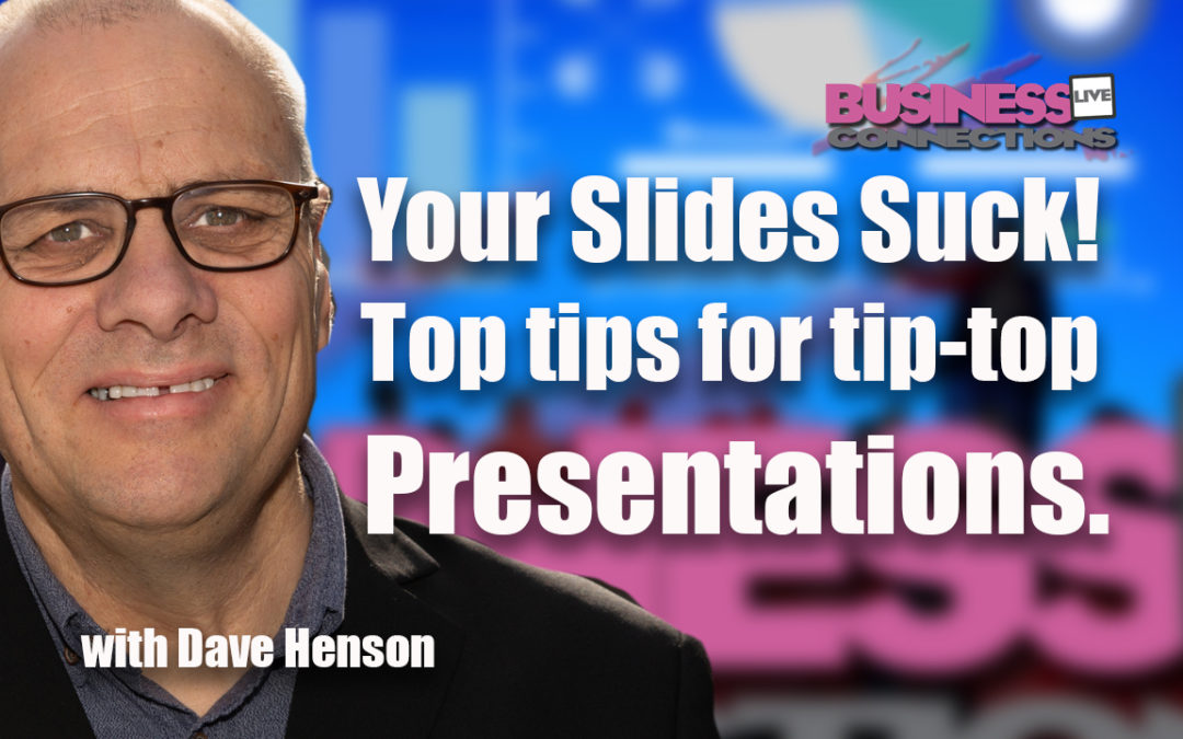 Top tips for tip-top presentations.