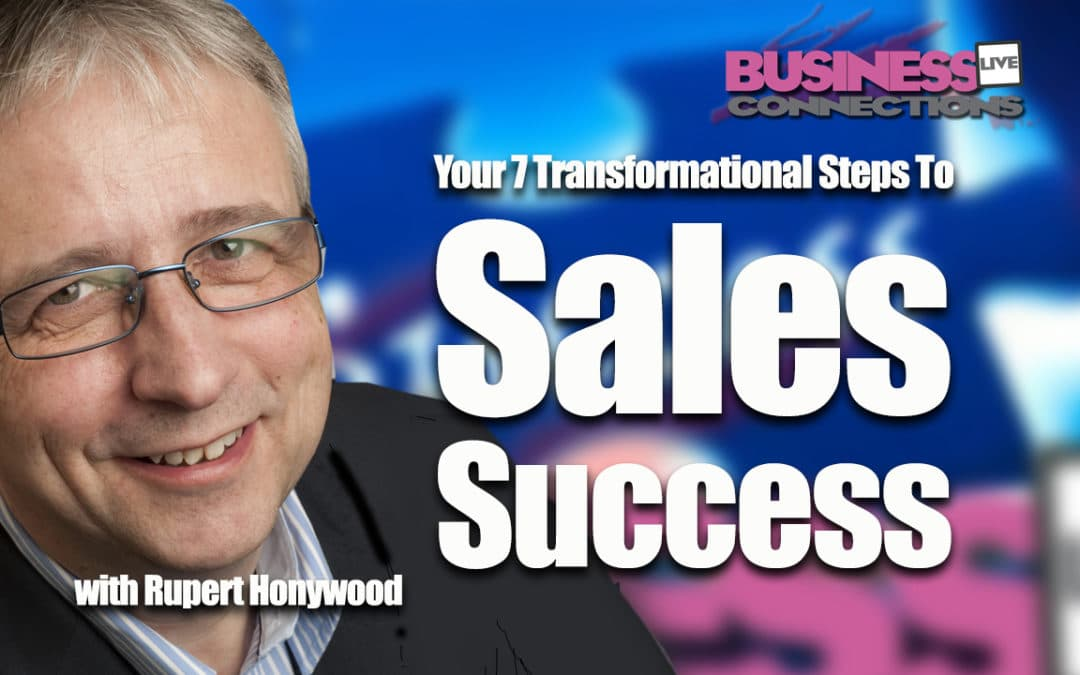 Your 7 Transformational Steps To Sales Success BCL252