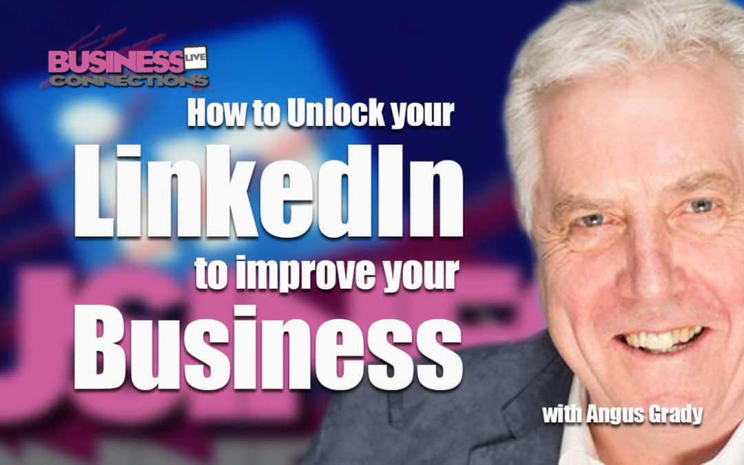 How to Unlock your LinkedIn to improve your business BCL259