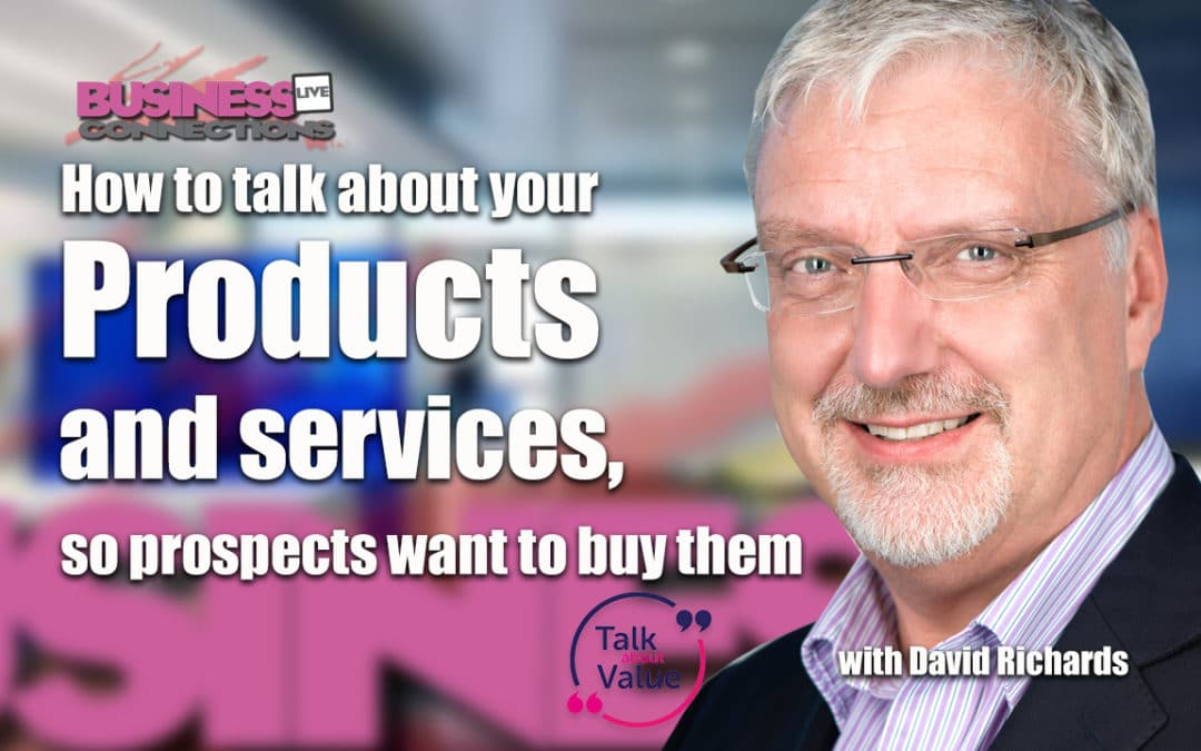 Talk about products and services so prospects want to buy them BCL269