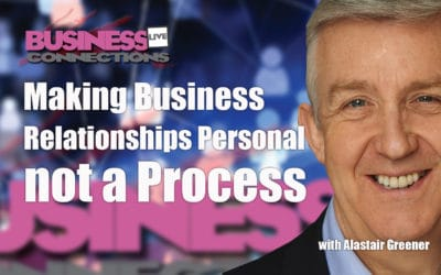 Making Business Relationships Personal not a Process BCL268