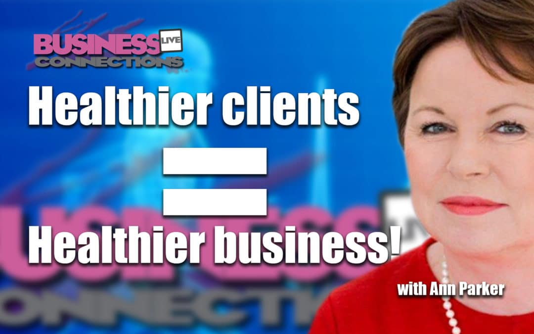 Healthier clients healthier business BCL282