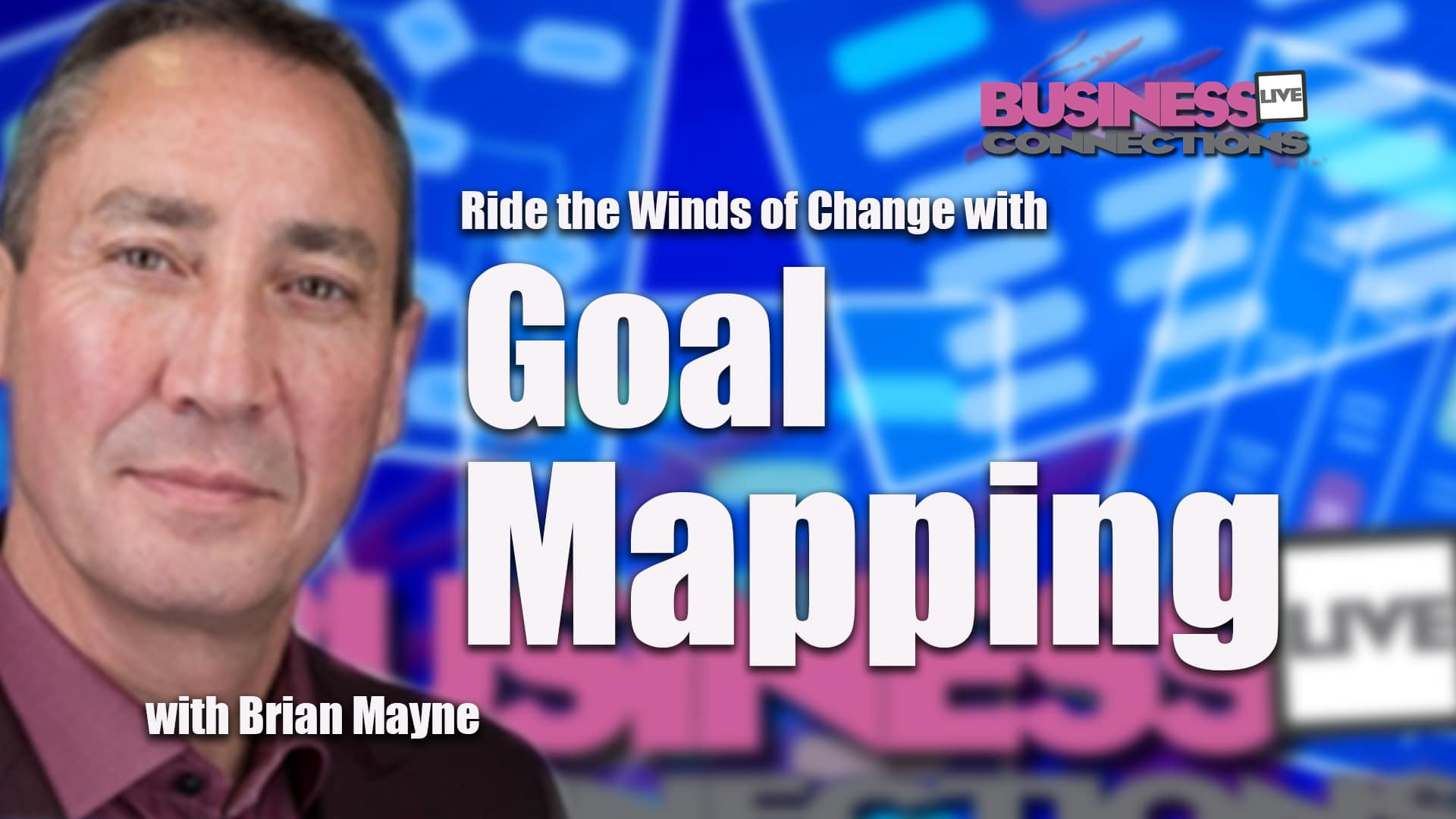 Brian Mayne talks to Steve Hyland about Goal Mapping