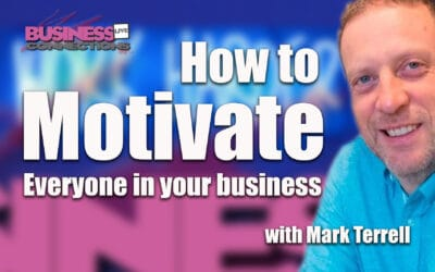 How to Motivate everyone in your business BCL297