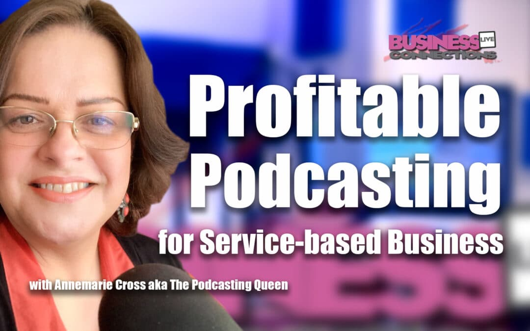 Profitable Podcasting for Service-based Business BCL319